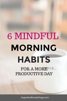6 Mindful Morning Habits for a More Productive Day - Argentina Rosado Yoga. Mindfulness Exercises, Mindfulness Activities, Mindfulness Meditation, Reiki Meditation, Mindfulness Practice, Meditation Music, Good Habits, Healthy Habits, Healthy Food