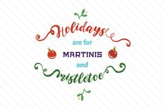 Download the Holidays are for martinis and mistletoe design and hundreds of other designs now on Creative Fabrica. Get instant access and start right away.
