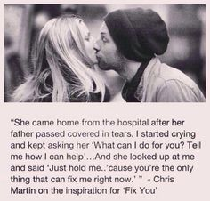 Inspiration for Coldplay's Fix You. Awh.