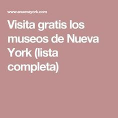 Visita gratis los museos de Nueva York (lista completa)