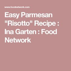 "Easy Parmesan ""Risotto"" Recipe : Ina Garten : Food Network"