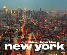 New Book: New York / Jeff Chien-Hsing Liao, 2014. A large-format collection of photographs taken of New York City in the past decade.