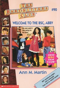 The Babysitter's Club: Welcome to the BSC, Abby. #90. (October 1995).