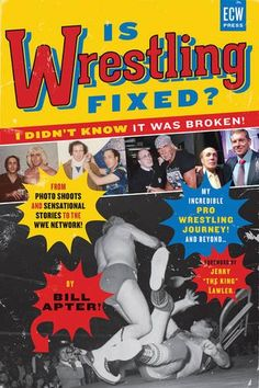 Download Is Wrestling Fixed? I Didn't Know It Was Broken: From Photo Shoots and Sensational Stories to the WWE Network Bill Apter's Incredible Pro Wrestling Journey ebook free by Bill Apter in pdf/epub/mobi