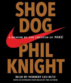 A memoir by the co-founder of Nike, Inc.