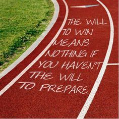 Fitness Matters #173: The will to win means nothing if you haven't the will to prepare.