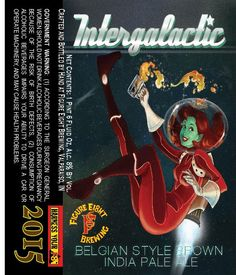Figure Eight Brewing Intergalactic Belgian Style Brown IPA - I can't imagine this one will be enjoying that beer any time soon. It's probably already yellow frozen globs floating in the vacuum of space.