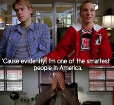 Glee... Brittany got one of the best S.A.T scores in America.... I loved it...
