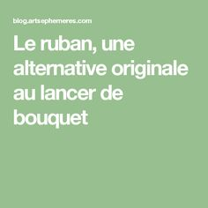 Le ruban, une alternative originale au lancer de bouquet