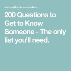 200 Questions to Get to Know Someone – The only list you'll need. Good for g… 200 Questions to Get to Know Someone – The only list you'll need. Good for getting to know the characters in your book. Questions To Get To Know Someone, Fun Questions To Ask, Getting To Know Someone, Get To Know Me, Things To Know, Relationship Questions, Relationship Goals, Conversation Topics, Conversation Starters
