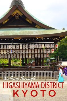 Guide and tips to visiting the Higashiyama District in Kyoto Japan with kids. It's old world Japan at its finest.