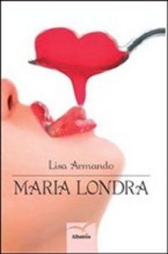Prezzi e Sconti: #Maria londra lisa armando  ad Euro 13.51 in #Il filo #Media libri letterature