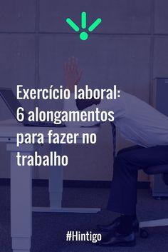 d33c2a0647 Exercite-se durante o expediente e preserve a sua saúde! Acompanhe nosso  post e