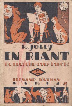 """Manuels anciens: Méthode syllabique Jolly """"En riant, la lecture sans larmes"""" (vers 1930). Mon premier livre de Français. Je l'ai toujours!"""