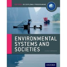 Environmental Systems and Societies Course Book (Not Updated for 2015) OLD EDITION