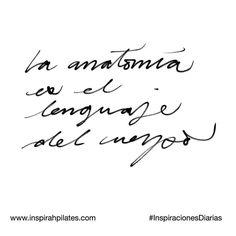 La anatomía es el lenguaje del cuerpo.  #InspirahcionesDiarias por @CandiaRaquel  Inspirah mueve y crea la realidad que deseas vivir en:  http://ift.tt/1LPkaRs