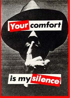 Untitled (Your Comfort is My Silence), 1981, Barbara Kruger