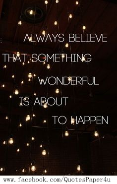 Something wonderful is just around the corner, expect it. It may not come in the form that you expect, but expect it none the less. #inspirationalquotes #quotes #lovequotes #lifequotes