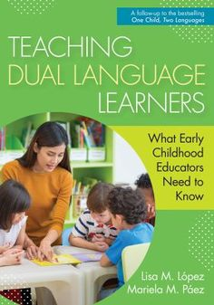 Teaching dual language learners: What early childhood educators need to know. (2021). by Lisa M. López & Mariela Pèz.