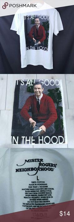 """Mr. Rogers All Good In The Hood Tee White Shirt Mr. Rogers Neighborhood Hilarious Graphic Tee  Size L chest 23"""" across Size XL chest 25"""" across  EST3 Mister Rogers Shirts Tees - Short Sleeve"""