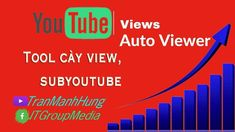 #YouTubeAutoViewer Trần Mạnh Hùng BLOG - Thêm Link 05 MXH Tool Youtube A... Link Youtube, Watch V, Science, Blog, Instagram, Blogging