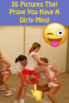 Thirty-five unintentionally dirty pictures that prove you may be less innocent than you think.