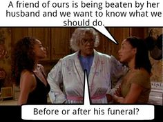 Madea so funny Madea Humor, Madea Funny Quotes, Tv Quotes, Movie Quotes, Funny Memes, Hilarious, Madea Movies, Tyler Perry Movies, Funny As Hell