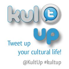 Tweet up your cultural life! Das Bild zum Event.