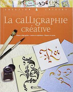 Amazon.fr - La calligraphie créative - Atlas - Livres