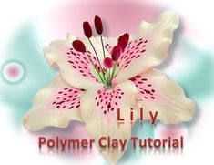 Tutorial.Polymer clay flowers  LILY. PDF format. by flowerdeco, $9.50