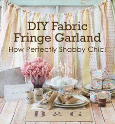 Easy DIY Fabric Fringe Garland – How Perfectly Shabby Chic!