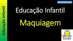 Educação Infantil - Nível 1 (crianças entre 4 a 6 anos) : Maquiagem