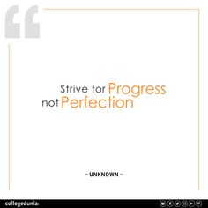 """""""Strive for progress not perfection""""  Quote, quotation, motivational quotes, inspirational quotes, quotes for students, collegedunia,"""