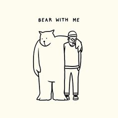 BEAR WITH ME by Matt Blease