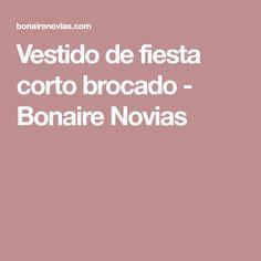 Vestido de fiesta corto brocado - Bonaire Novias
