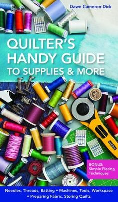 Quilter's Handy Guide to Supplies & More by Dawn Cameron-Dick, http://www.amazon.co.uk/dp/1607057697/ref=cm_sw_r_pi_dp_8inDsb1B5GMHE