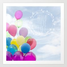 hello there life Art Print by Sylvia Cook Photography - $21.00 #wallart #homedecor #balloons #inspirational #typography #quote #pastel #sky #nursery #children