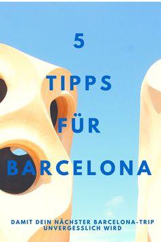 Tipps für deine nächste Barcelona Reise, die nicht in jedem Reiseführer stehen!