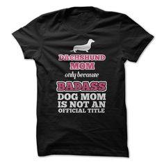 Dachshund Mom - T-Shirt, Hoodie, Sweatshirt