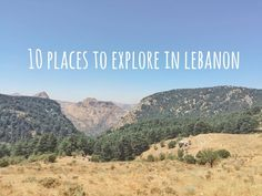 10 Places to Explore in Lebanon