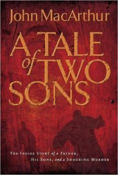 John MacArthur: A Tale of Two Sons [Book Review]