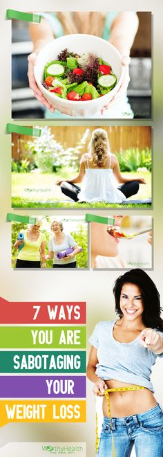 @worthyhealth 7 Ways You Are Sabotaging Your Weight Loss   http://worthyhealth.com