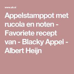 Appelstamppot met rucola en noten - Favoriete recept van - Blacky Appel - Albert Heijn