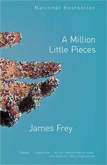A Million Little Pieces...I read it and loved it.