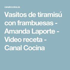 Vasitos de tiramisú con frambuesas - Amanda Laporte - Video receta - Canal Cocina