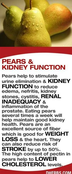 Pears help with kidney function.