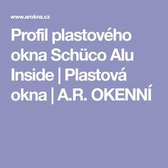 Profil plastového okna Schüco Alu Inside | Plastová okna | A.R. OKENNÍ
