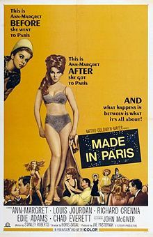 Made in Paris //    Directed by	Boris Sagal  Produced by	Joe Pasternak  Written by	Stanley Roberts  Starring	Louis Jourdan  Ann-Margaret  Richard Crenna  Chad Everett  Music by	George E. Stoll  Cinematography	Milton Krasner  Editing by	William McMillin  Distributed by	Metro-Goldwyn-Mayer  Release date(s)	February 9, 1966