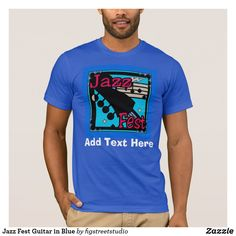 Shop Jazz Fest Guitar in Blue T-Shirt created by figstreetstudio. Jazz Music, Guitar, Mens Tops, T Shirt, Blue, Shopping, Fashion, Moda, Tee