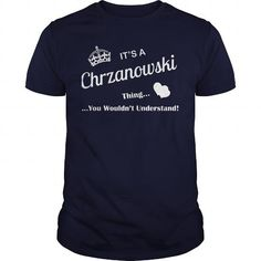 cool It is a CHRZANOWSKI t-shirts Thing. CHRZANOWSKI Last Name hoodie Check more at http://hobotshirts.com/it-is-a-chrzanowski-t-shirts-thing-chrzanowski-last-name-hoodie.html